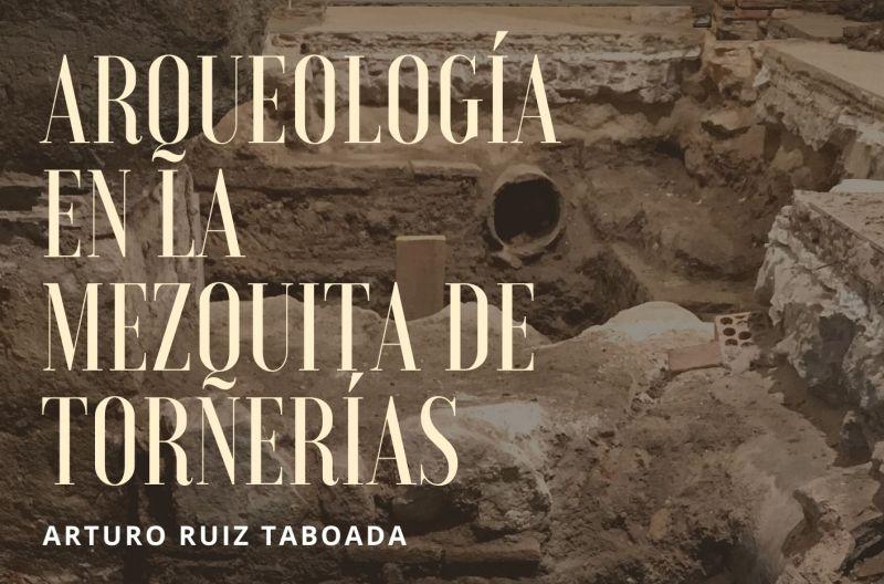 Arqueología en la mezquita de Tornerías